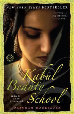 Kabul Beauty School By Rodriguez, Deborah/ Ohlson, Kristin